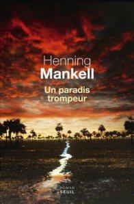 Mankell, un paradis trompeur