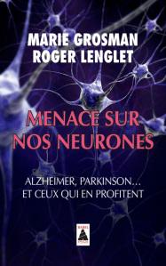 grosman-lenglet-menacessurnos-neurones