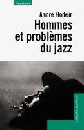 André Hodeir hommes et problèmes du jazz