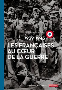 les-fran-aises-au-coeur-de-la-guerre_9782746738959