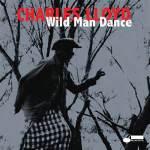 Charles Lloyd Wild Man Dance