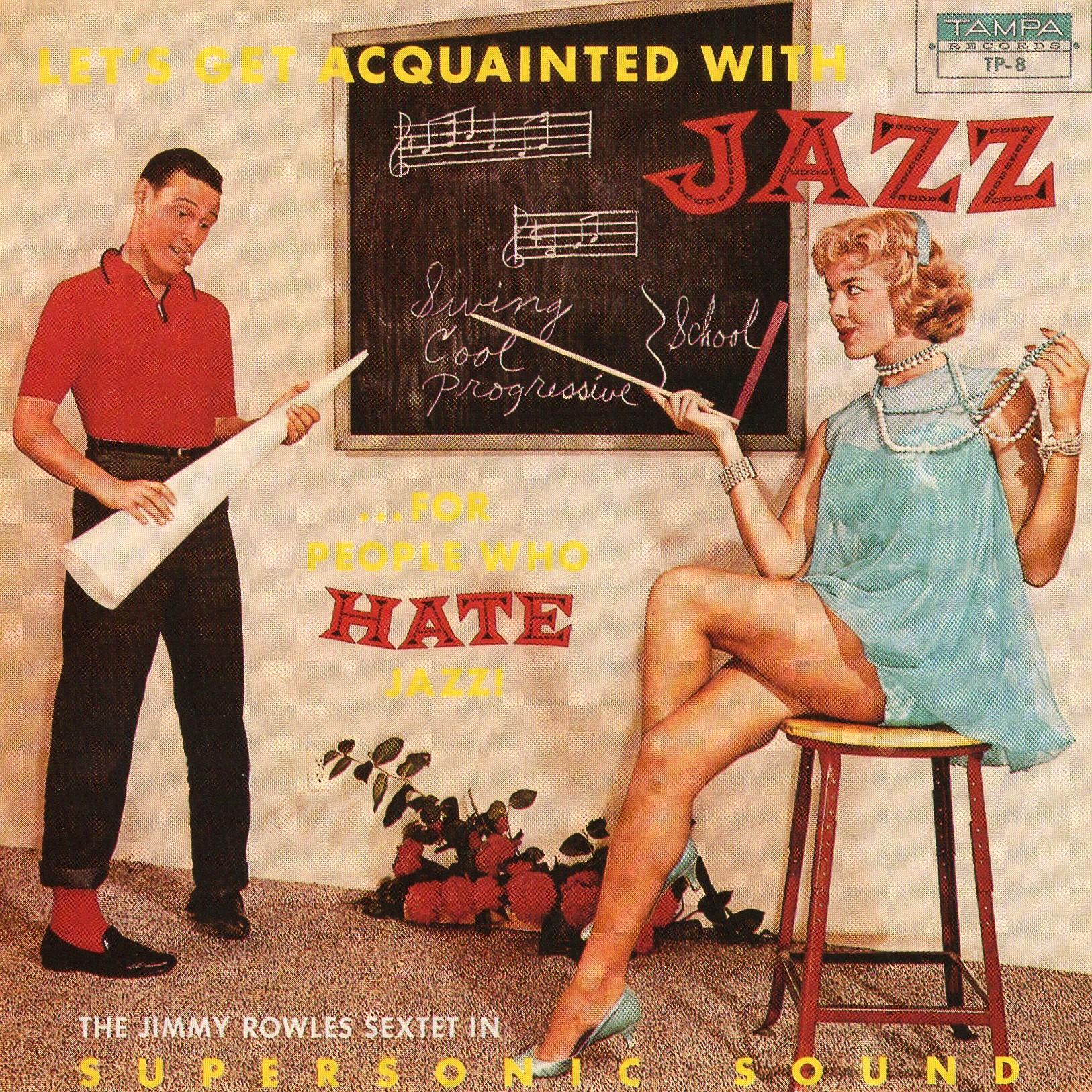 """Dans cette fin des années 50, les auteurs de design s'en donne à cœur joie. L'auteur de cette pochade est Bud Costello. Le cinéma connaît encore la censure mais pas le jazz. Dans des limites strictes. Une pochette qui aurait pu faire scandale en 1957 même si elle apparaît bien banale aujourd'hui. Le jeune homme se tient comme Jerry Lewis dans ses films avec Dean Martin. Il a retiré son bonnet d'âne. Il ne saura rien du jazz. Le tableau lui est interdit.  Le titre est d'une ironie amère : """"Pour ceux qui haïssent le jazz""""... Le début """"Let's get acquainted with Jazz"""" joue sur les sens du terme """"Jazz"""". Le regard du mec ne laisse aucun doute sur ses intentions..."""
