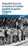 Raphaëlle Branche la torture et l'armée pendant la guerre d'Algérie